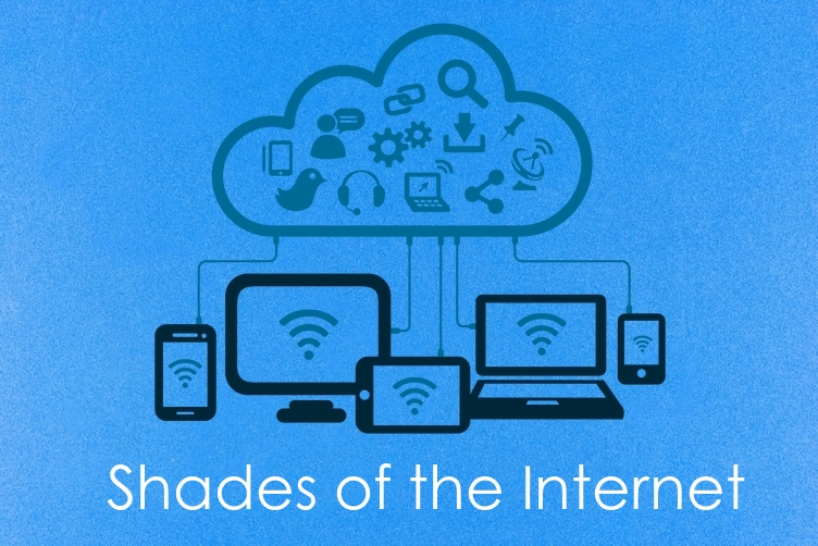 Shades of the Internet – You are unaware of which