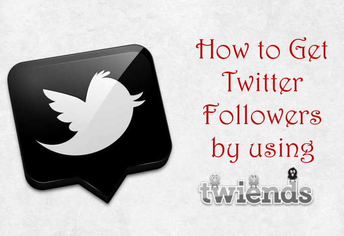 How to Get Twitter Followers by using Twiends