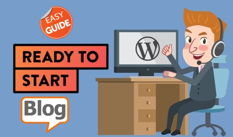 How to Start a Blog –  Free Guide for Setting up Your WordPress Blog