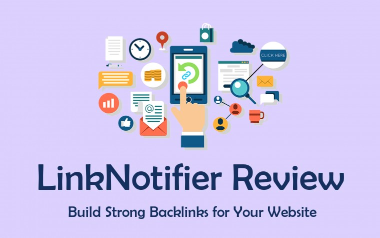 LinkNotifier Review – Build Strong Backlinks {Updated September 2020}