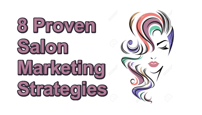 8 Proven Salon Marketing Strategies That Works