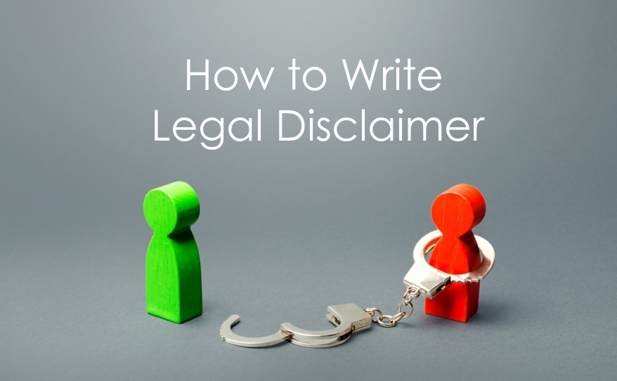Legal Disclaimer - How to Write Perfect Legal Disclaimer