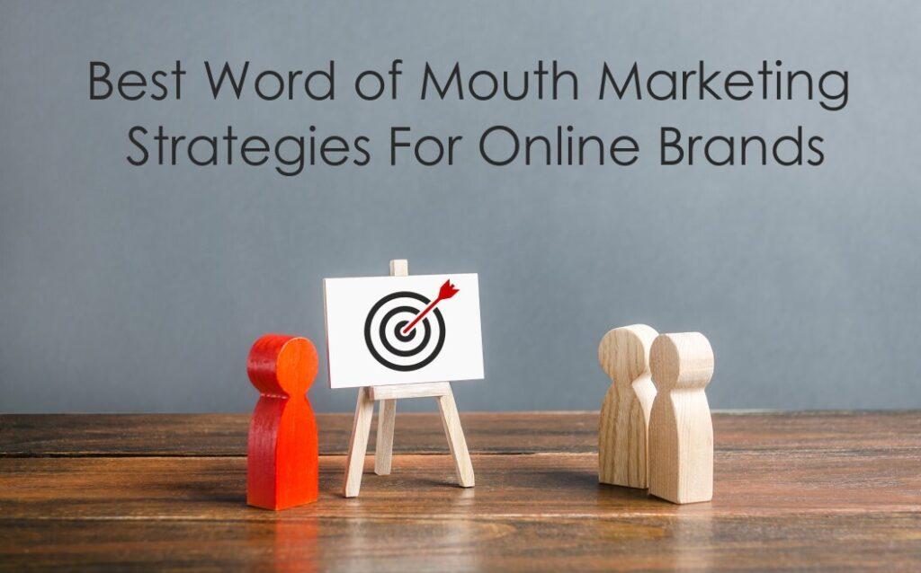 Best Word of Mouth Marketing Strategies For Online Brands